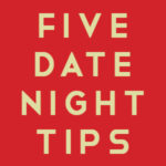 Five Date Night Tips