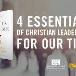 [GIVEAWAY] 4 Essentials of Christian Leadership for Our Time