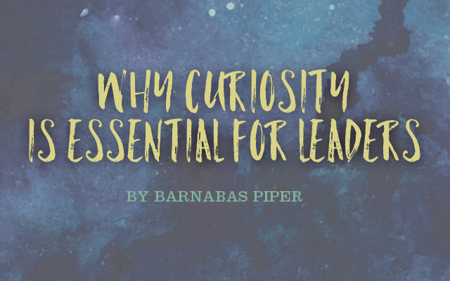 [GIVEAWAY] Why Curiosity Is Essential for Leaders