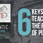 [GIVEAWAY] 6 Keys to Teaching Purity to Teenagers