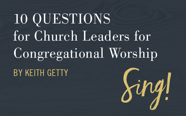 [GIVEAWAY] 10 Questions for Church Leaders for Congregational Worship by Keith Getty