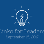 Links for Leaders 9/15/17