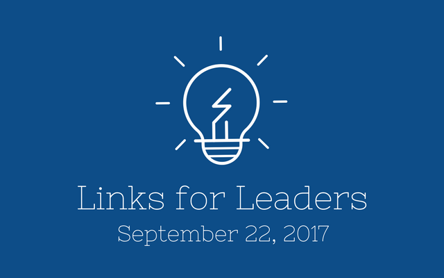 Links for Leaders 9/22/17