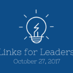 Links for Leaders 10/27/17