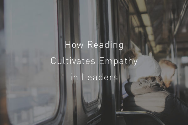 [GIVEAWAY] How Reading Cultivates Empathy in Leaders
