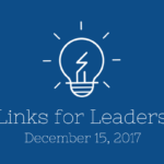 Links for Leaders 12/15/17