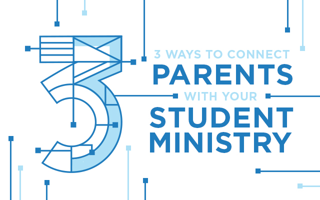 3 Ways to Connect Parents with Your Student Ministry