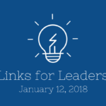 Links for Leaders 1/12/18
