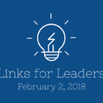 Links for Leaders 2/2/18