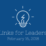 Links for Leaders 2/16/18