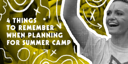 [GIVEAWAY] 4 Things to Remember When Planning Summer Camp