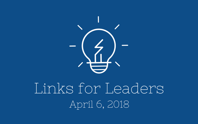 Links for Leaders 4/6/18