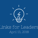 Links for Leaders 4/13/18
