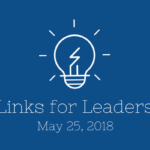 Links for Leaders 5/25/18