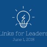 Links for Leaders 6/1/18