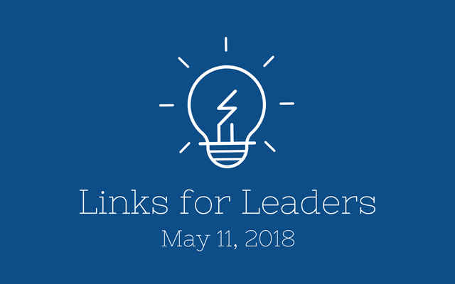 Links for Leaders 5/11/18