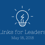 Links for Leaders 5/18/18