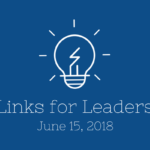 Links for Leaders 6/15/18