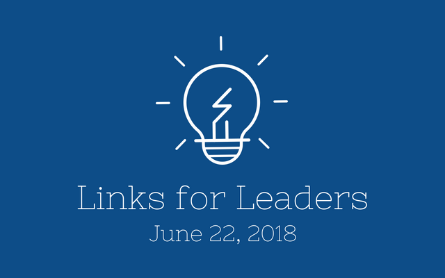 Links for Leaders 6/22/18